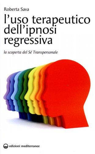 L'Uso Terapeutico dell'Ipnosi Regressiva
