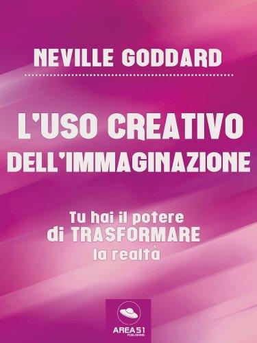 L'Uso Creativo dell'Immaginazione (eBook)