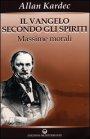 Il Vangelo Secondo gli Spiriti - Vol.1