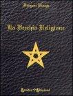 La Vecchia Religione