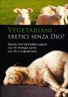 Vegetariani - Eretici Senza Dio?