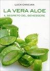 La Vera Aloe - Il segreto del benessere