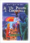 La Via Pagana a Compostela