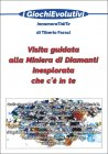 Visita Guidata alla Miniera di Diamanti Inesplorata che c'è in Te