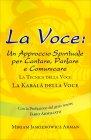 La Voce - Un Approccio Spirituale per Cantare, Parlare e Comunicare