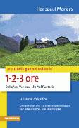 LE PIù BELLE GITE NEL SUDTIROLO 1-2-3 ore dalla Val Venosta alla Val Pusteria di Hanspaul Menara