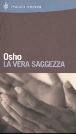 LA VERA SAGGEZZA di Osho
