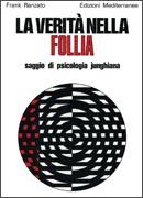 LA VERITà NELLA FOLLIA Saggio di psicologia junghiana di Frank Ranzato
