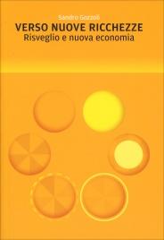 VERSO NUOVE RICCHEZZE Risveglio e nuova economia di Sandro Gozzoli
