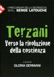 TERZANI - VERSO LA RIVOLUZIONE DELLA COSCIENZA di a cura di Gloria Germani