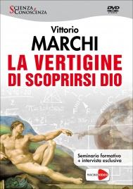 LA VERTIGINE DI SCOPRIRSI DIO - SEMINARIO IN Seminario formativo + Intervista esclusiva di Vittorio Marchi