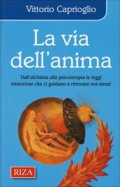 LA VIA DELL'ANIMA di Vittorio Caprioglio