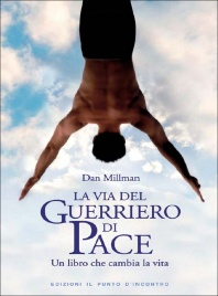 LA VIA DEL GUERRIERO DI PACE di Dan Millman