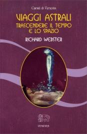 VIAGGI ASTRALI Trascendere il tempio e lo spazio di Richard Webster