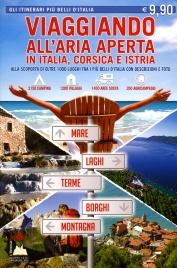VIAGGIANDO ALL'ARIA APERTA IN ITALIA, CORSICA E ISTRIA Alla scoperta di oltre 1000 luoghi fra i più belli d'Italia con descrizioni e foto