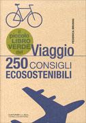 IL PICCOLO LIBRO VERDE DEL VIAGGIO 250 consigli ecosostenibili di Federica Brunini