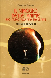 IL VIAGGIO DELLE ANIME Uno studio sulla vita tra le vite di Michael Newton