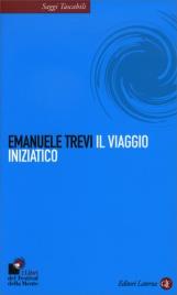 IL VIAGGIO INIZIATICO di Emanuele Trevi