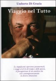 VIAGGIO NEL TUTTO di Umberto Di Grazia