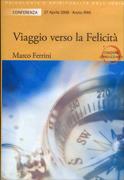 VIAGGIO VERSO LA FELICITà - CD MP3 Conferenza 27 Ottobre 2008 - Mp3 di Marco Ferrini