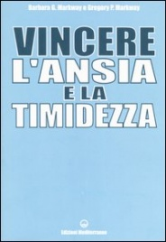 VINCERE L'ANSIA E LA TIMIDEZZA di Barbara Markway