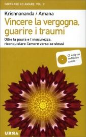 VINCERE LA VERGOGNA, GUARIRE I TRAUMI (CON CD ALLEGATO)