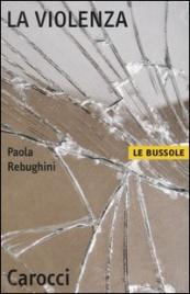 LA VIOLENZA di Paola Rebughini