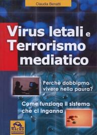 VIRUS LETALI E TERRORISMO MEDIATICO di Claudia Benatti