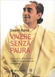 VIVERE SENZA PAURA di Swami Rama