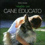 VOGLIO UN CANE EDUCATO di Stefano Tansella