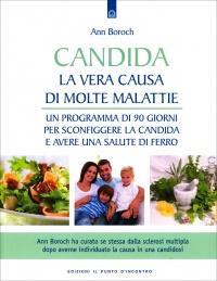 Candida - La Vera Causa di Molte Malattie