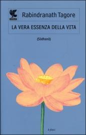 La Vera Essenza della Vita (Sâdhanâ)
