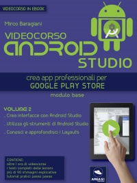 Videocorso Android Studio - Volume 2 (eBook)