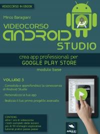 Videocorso Android Studio - Volume 3 (eBook)