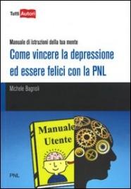 Come Vincere la Depressione ed Essere Felici con la PNL