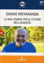 Swami Kriyananda - La Mia Visione del Futuro dell'Umanità (Video in DVD)