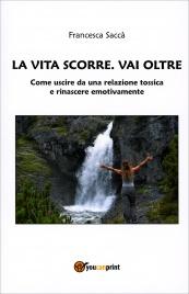 La Vita Scorre, Vai Oltre