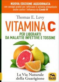 Vitamina C per Liberarti da Malattie Infettive e Tossine Edizione 2012