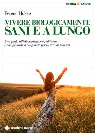 Vivere Biologicamente Sani e a...