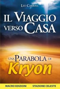 IL VIAGGIO VERSO CASA Una parabola di Kryon di Lee Carroll