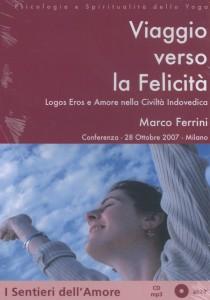 VIAGGIO VERSO LA FELICITà Conferenza 28 Ottobre 2007 - Mp3 di Marco Ferrini
