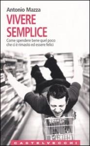 VIVERE SEMPLICE di Antonio Mazza