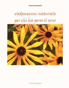 Vademecum Naturale Per Chi Ha Perso il Seno (eBook)