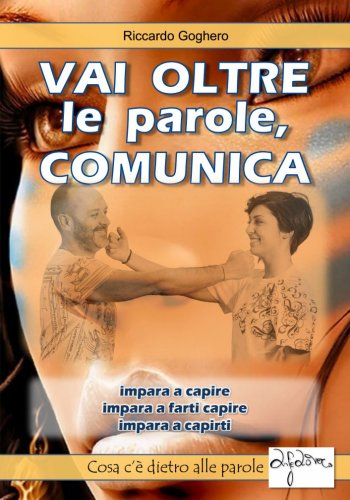 Vai Oltre le Parole, Comunica
