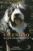 Valentino il Cane Amato da Tutti