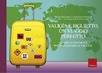 Valigia e Biglietto, un Viaggio Perfetto