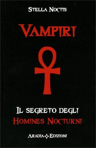Vampiri - Il Segreto degli Homines Nocturni