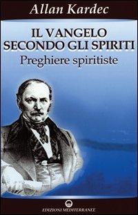 Il Vangelo Secondo gli Spiriti - Vol.2