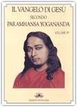Il Vangelo di Gesù  secondo Paramhansa Yogananda - Vol. 3