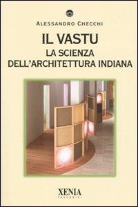 Il Vastu - La Scienza dell'Architettura Indiana